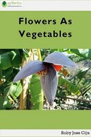 Flowers as Vegetables - Roby Jose Ciju