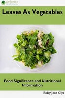 Leaves as Vegetables: Food Significance and Nutritional Information - Roby Jose Ciju