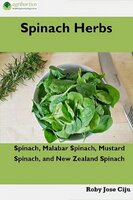 Spinach Herbs: Spinach, Malabar Spinach, Mustard Spinach and New Zealand Spinach - Roby Jose Ciju