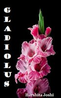 Gladiolus - Harshita Joshi
