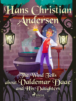 The Wind Tells about Valdemar Daae and His Daughters - Hans Christian Andersen