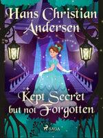 Kept Secret but not Forgotten - Hans Christian Andersen