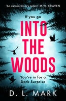 Into the Woods: A gripping escapist thriller from the Sunday Times bestselling author of Richard & Judy pick Dark Winter - David Mark