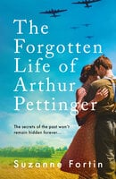 The Forgotten Life of Arthur Pettinger - absolutely heartbreaking World War 2 historical fiction - Suzanne Fortin