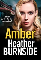 Amber - an absolutely gripping, gritty crime thriller - Heather Burnside
