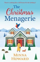 The Christmas Menagerie - A Heartwarming Christmas Romance - Minna Howard
