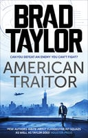 American Traitor - A gripping military thriller from ex-Special Forces Commander Brad Taylor - Brad Taylor