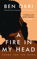 A Fire in My Head - Ben Okri