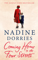 Coming Home to the Four Streets: A beautifully written historical saga by a Sunday Times bestselling author - Nadine Dorries