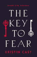 The Key to Fear - Kristin Cast
