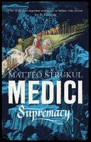 Medici ~ Supremacy - Matteo Strukul
