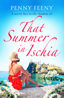 That Summer in Ischia - Escape to Italy with this perfect summer read - Penny Feeny