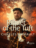 Riquet of the Tuft - Charles Perrault