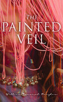 The Painted Veil - William Somerset Maugham