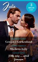 Gensyn i Grækenland / Sheikens baby / Elsk mig ... altid - Caitlin Crews, Michelle Smart, Clare Connelly
