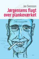 Jørgensens flugt over plankeværket - Jan Svensson
