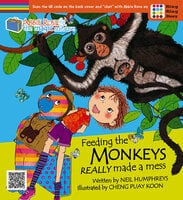 Abbie Rose and the Magic Suitcase: Feeding the Monkeys Really Made a Mess - Neil Humphreys