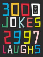 3000 Jokes, 2997 Laughs - Mike Haskins, Stephen Arnott