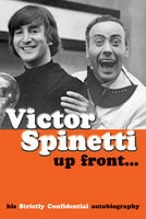 Victor Spinetti - Up Front...His Strictly Confidential Autobiography - Victor Spinetti