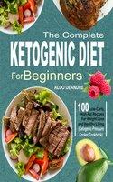 The Complete Ketogenic Diet for Beginners - Aldo Deandre