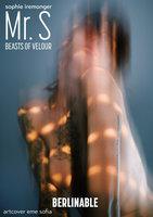 Mr. S: Beasts of Velour - Sophie Iremonger