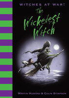 Witches at War!: The Wickedest Witch - Martin Howard