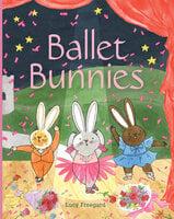 Ballet Bunnies - Lucy Freegard