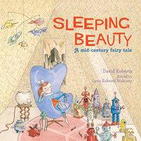 Sleeping Beauty: A Mid-century Fairy Tale - Lynn Roberts