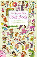 The Super Fun Joke Book: Over 900 Puns, Gags, and Wisecracks! - Ivy Finnegan