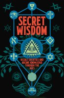 Secret Wisdom: Occult Societies and Arcane Knowledge through the Ages - Ruth Clydesdale