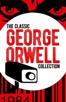 The Classic George Orwell Collection - George Orwell