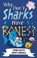 Why Don't Sharks Have Bones?: Questions and Answers About Sea Creatures - Clare Hibbert, William Potter, Marc Powell