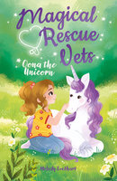 Magical Rescue Vets: Oona the Unicorn - Melody Lockhart