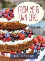 Grow Your Own Cake - Holly Farrell, Jason Ingram