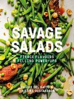 Savage Salads: Fierce flavours, Filling power-ups - Kristina Gustafsson, Davide Del Gatto