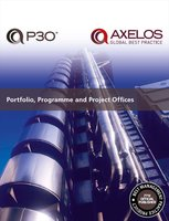 Portfolio, Programme and Project Offices (P30®) - AXELOS Limited