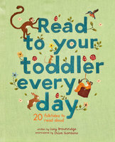 Read To Your Toddler Every Day: 20 folktales to read aloud - Lucy Brownridge