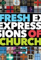 Fresh Expressions of Church - Travis Collins