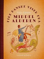 Fire danske viser fra middelalderen - Sofus Larsen