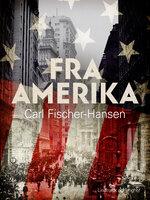 Fra Amerika - Carl Fischer-Hansen