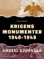 Krigens monumenter 1940-1945 - Anders Bjørnvad