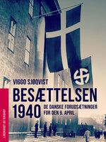 Besættelsen 1940. De danske forudsætninger for den 9. april - Viggo Sjøqvist