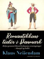 Romantikkens teater i Danmark - Klaus Neiiendam