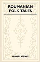 Roumanian Folk Tales - Frances Browne