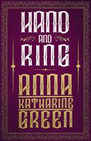 Hand and Ring - Anna Katharine Green