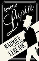 Arsene Lupin - Maurice Leblanc, Edgar Jepson