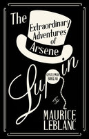 The Extraordinary Adventures of Arsene Lupin, Gentleman-Burglar - Maurice Leblanc