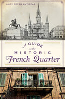 A Guide to the Historic French Quarter - Andy Peter Antippas