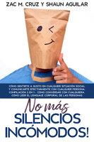 ¡No más silencios incómodos! - Zac M. Cruz, Shaun Aguilar