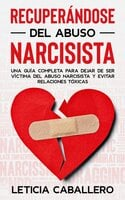 Recuperándose del abuso narcisista - Leticia Caballero